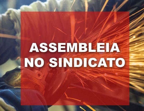 ASSEMBLEIA NO SINDICATO